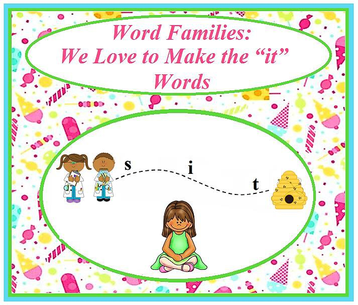 "Word Families: We Love to Make the ""it"" Words"
