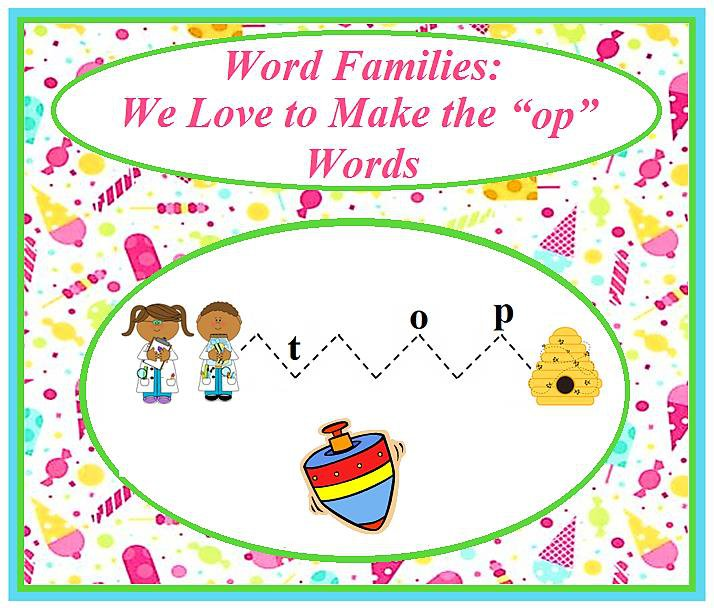 """Word Families: We Love to Make the """"op"""" Words"""