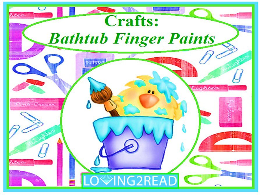 Crafts: Bathtub Finger Paints