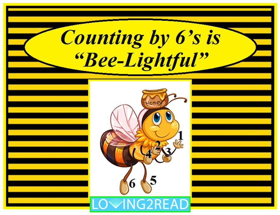"Counting by 6's is ""Bee-Lightful"""