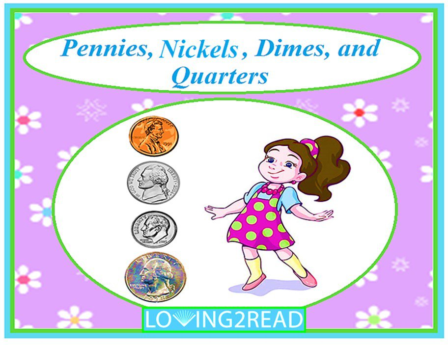 Pennies, Nickels, Dimes, and Quarters