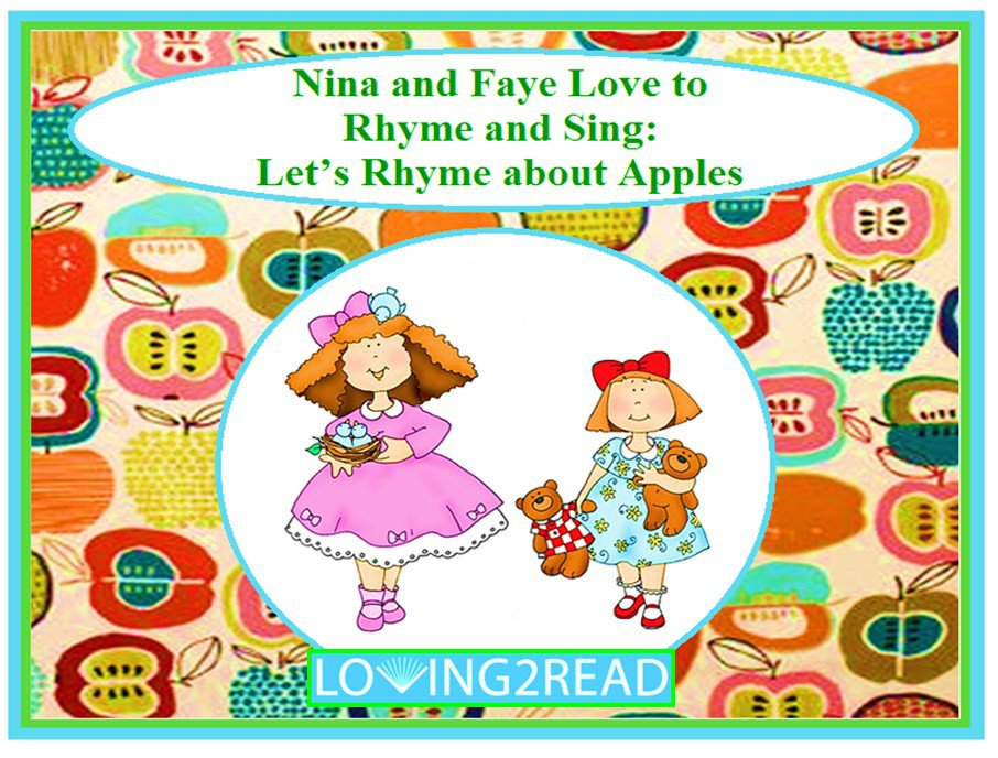 Nina and Faye Love to Rhyme and Sing: Let's Rhyme about Apples