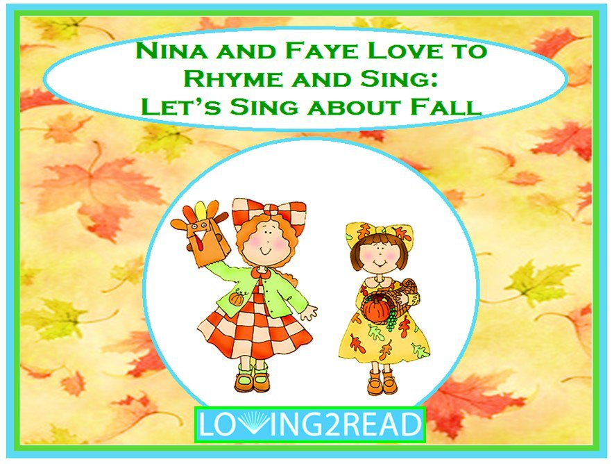 Nina and Faye Love to Rhyme and Sing: Let's Sing about Fall