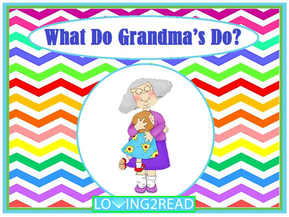 What Do Grandma's Do?