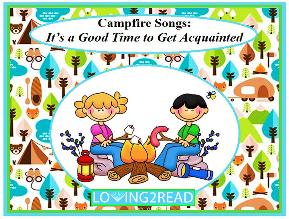 Campfire Songs: It's a Good Time to Get Acquainted