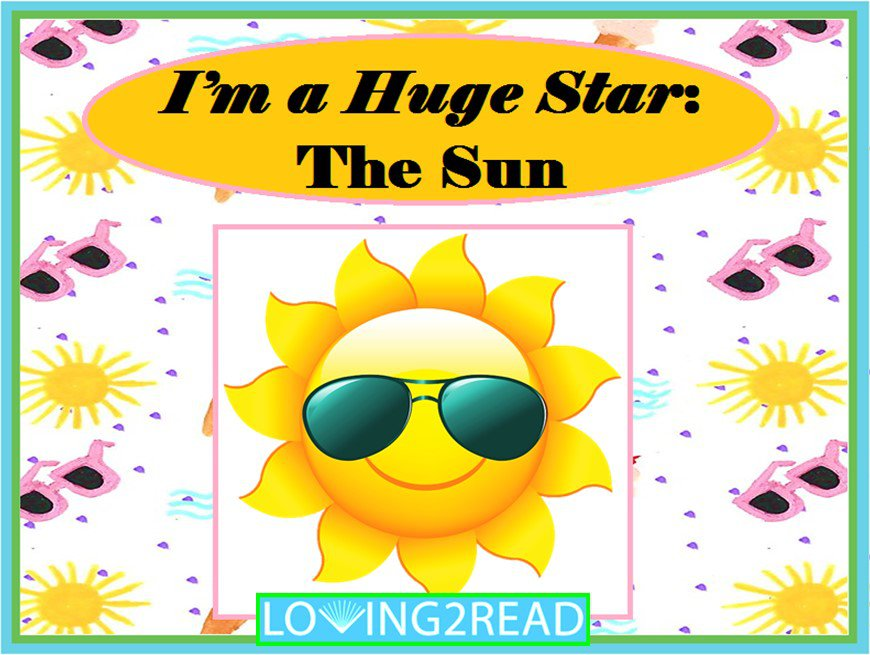 I'm a Huge Star: The Sun