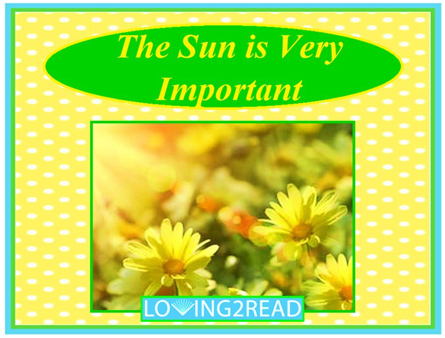 The Sun is Very Important