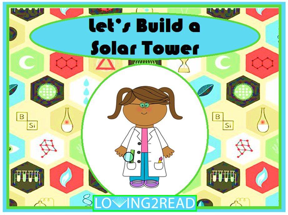 Let's Build a Solar Tower
