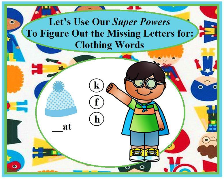 Let's Use Our Super Powers to Figure Out the Missing Letters for: Clothing Words