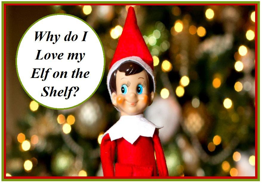Why Do I Love My Elf on the Shelf?