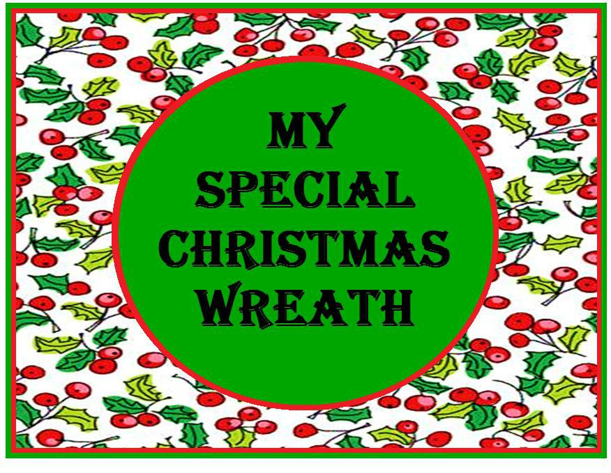 My Special Christmas Wreath