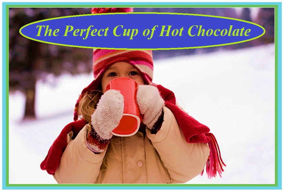 The Perfect Cup of Hot Chocolate
