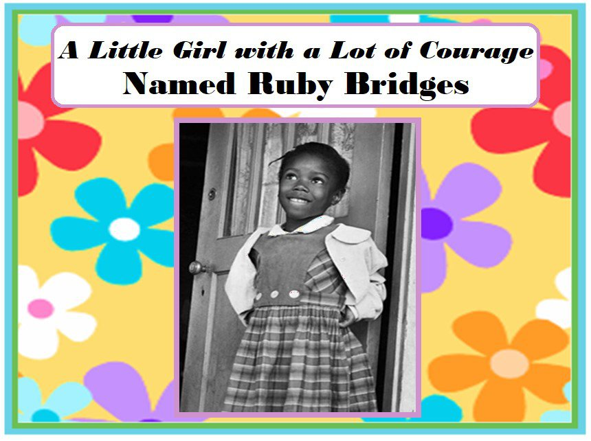 A Little Girl with a Lot of Courage Named Ruby Bridges