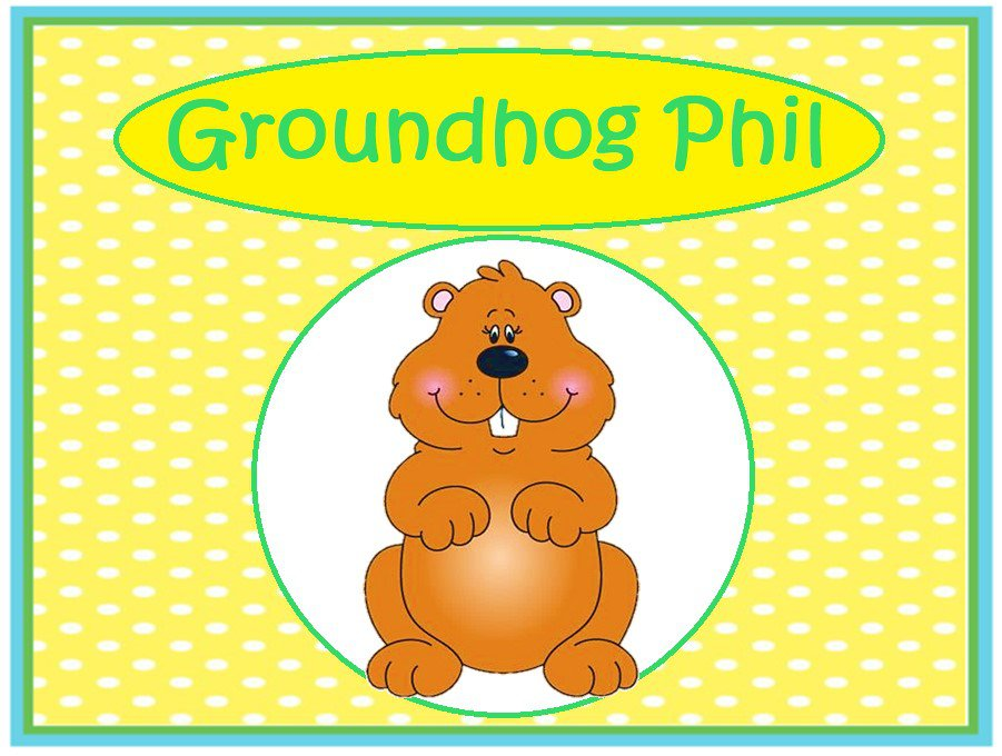Groundhog Phil