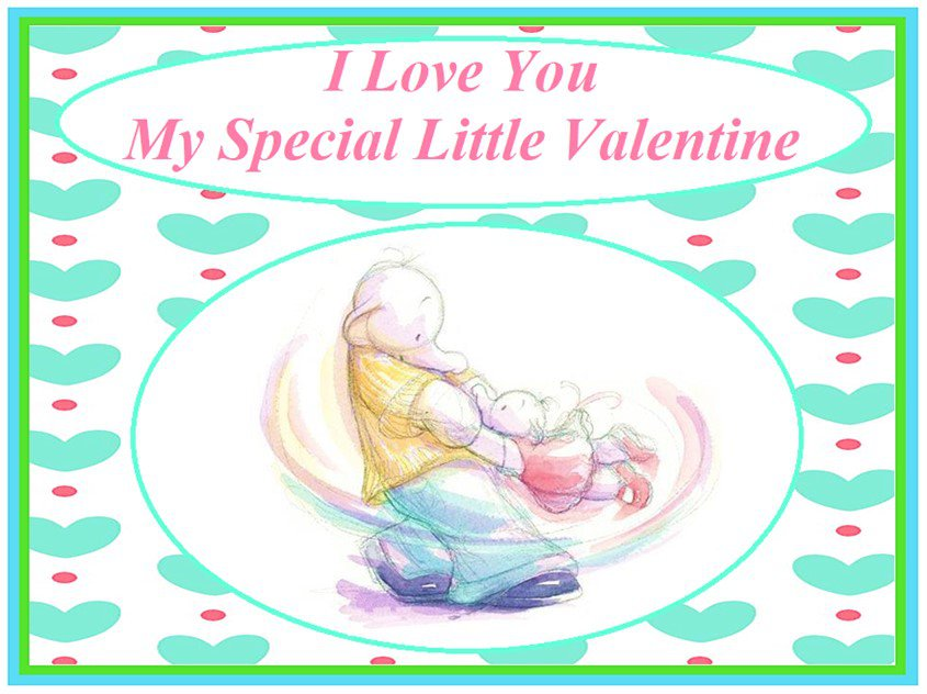 I Love You My Special Little Valentine