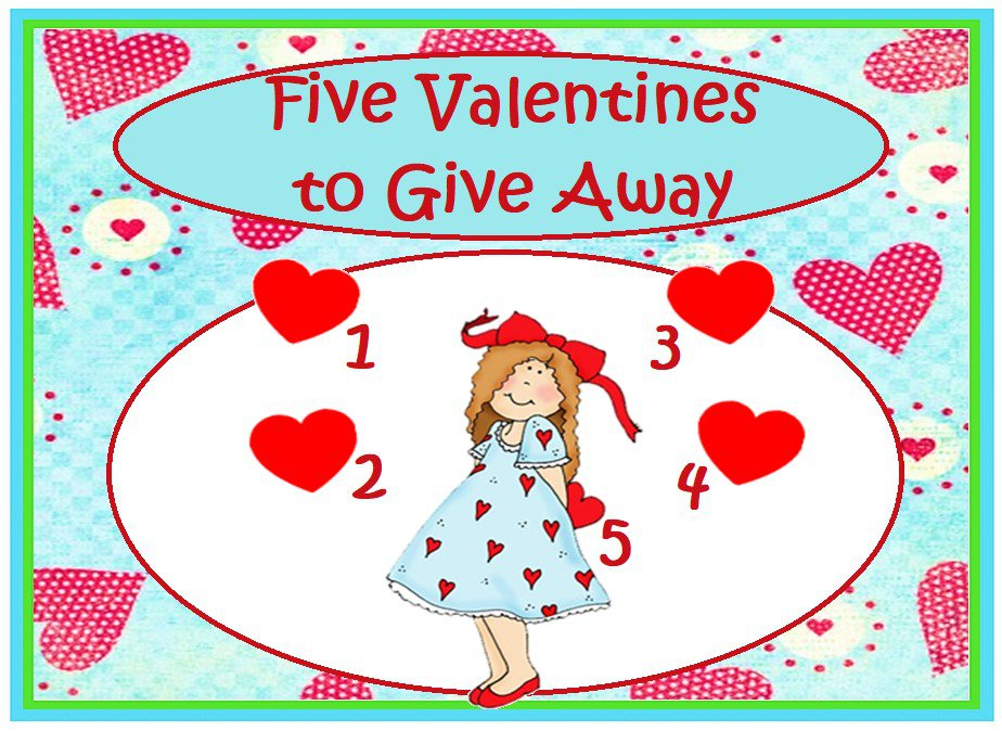 Five Valentine's to Give Away